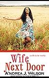 Wife Next Door (Wife-to-Be Series Book 3)