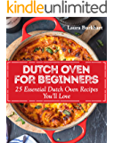 Dutch Oven for Beginners: 25 Essential Dutch Oven Recipes You Will Love (Dutch Oven Recipes, dutch oven cooking Book 1)