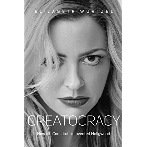 Creatocracy: How the Constitution Invented Hollywood