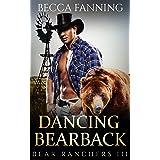 Dancing Bearback (BBW Shifter Cowboy Western Romance) (Bear Ranchers Book 3)