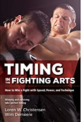 Timing in the Fighting Arts: How to Win a Fight with Speed, Power, and Technique Paperback