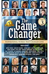 The Game Changer (vol. 3): Inspirational Stories that Changed Lives Kindle Edition