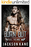 Burn Out (Steel Veins MC Book 4)