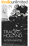 Tracing Holland (The Hold Me Series Book 2)