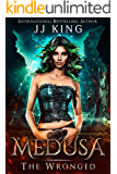 Medusa: The Wronged (Gods & Monsters Book 1)