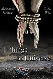 Unhinge the Universe