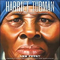Harriet Tubman: Conductor on the Underground Railroad