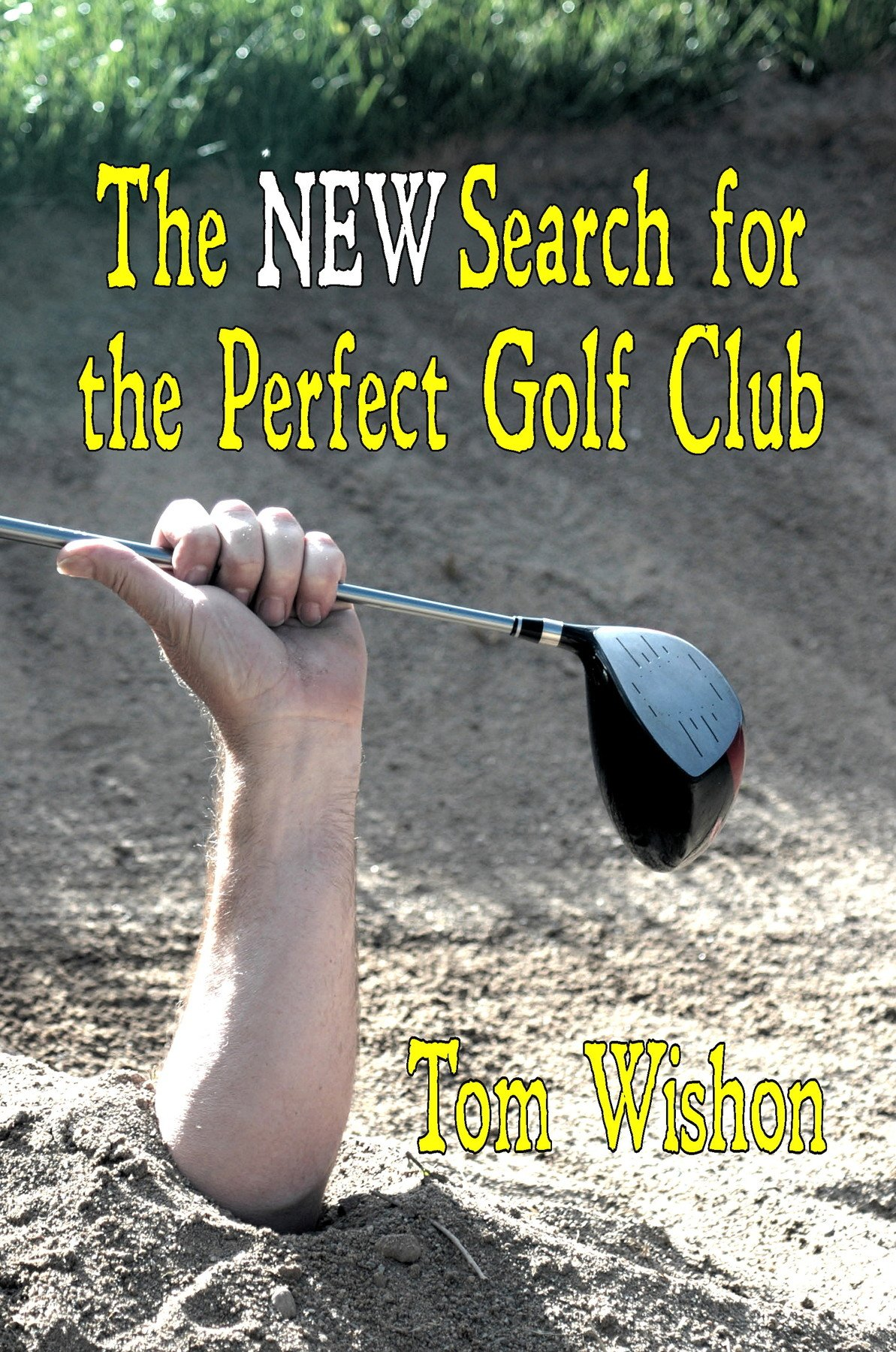 The NEW Search For The Perfect Golf Club  English Edition