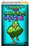 Garry the green goose (Dr Penzo's little learning books Book 1) (English Edition)