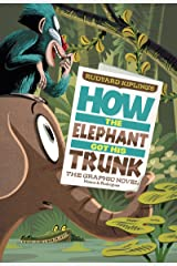 How the Elephant Got His Trunk (Graphic Spin) Kindle Edition
