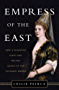 Empress of the East: How a European Slave Girl Became Queen of the Ottoman Empire