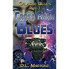 Cross Road Blues: Galactic Blues Book 1 (a space opera adventure series)