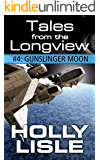 Gunslinger Moon (Tales from the Longview Book 4)