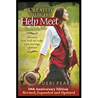 Created To Be His Help Meet: 10th Anniversary Edition-Revised, Expanded and Updated