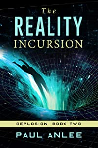 The Reality Incursion (Deplosion Book 2)