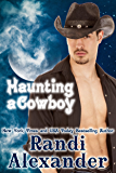Haunting a Cowboy (Ghosts of High Paradise Ranch Book 1)