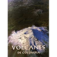 Volcanes de Colombia (Spanish Edition)