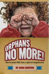 Orphans No More: How to break free from a spirit of insignificance