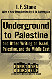 Underground to Palestine: And Other Writing on Israel, Palestine, and the Middle East (Forbidden Bookshelf Book 14)
