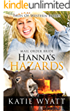 Mail Order Bride: Hanna's Hazards: Inspirational Pioneer Romance (Historical Tales of Western Bride series Book 11)