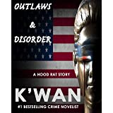Outlaws & Disorder: A Hood Rat Story
