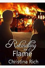 Rekindling the Flame Kindle Edition