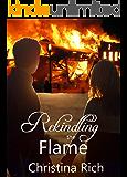 Rekindling the Flame