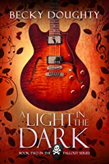 A Light in the Dark (The Fallout Series Book 2) Kindle Edition