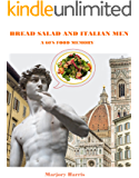 Bread Salad and Italian Men: A 60s Food Memory