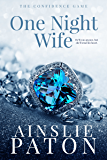 One Night Wife (The Confidence Game Book 1)