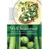 Well Seasoned: Exploring, Cooking and Eating with the Seasons