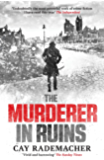 "The Murderer in Ruins: ""Undoubtedly the most powerful work of crime fiction I have read this year"" - Independent (Inspector Frank Stave Book 1)"