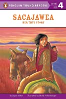 Sacajawea: Her True Story (Penguin Young Readers.