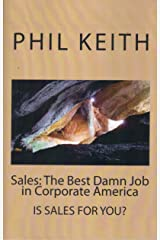 Sales: The Best Damn Job in Corporate America Kindle Edition