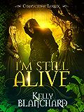 I'm Still Alive (Chronicles of Lorrek Book 3)