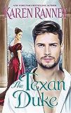 The Texan Duke: A Duke's Trilogy Novel (The Duke Trilogy Book 3)