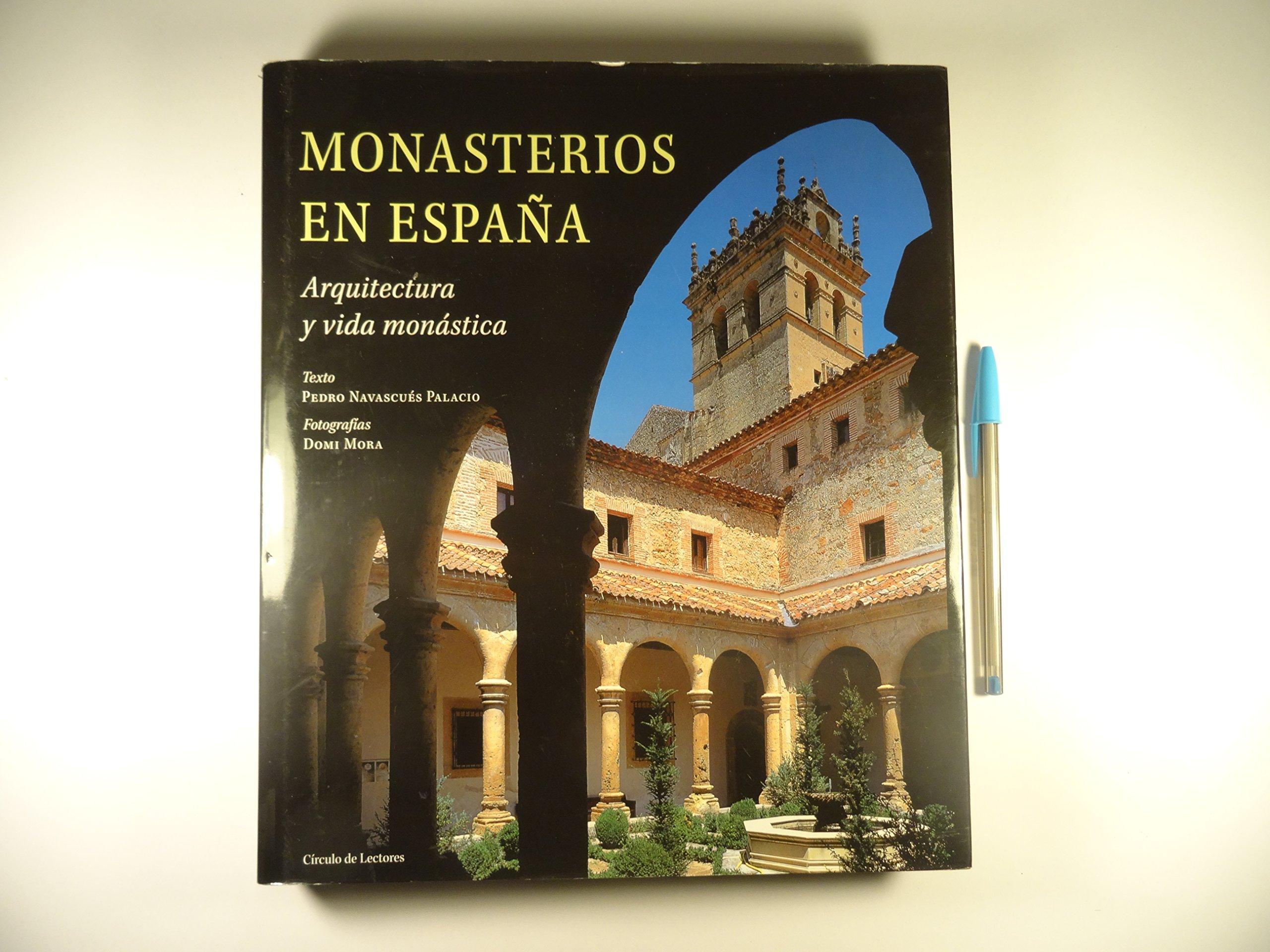 Monasterios De España. Arquitectura Y Vida Monástica: Amazon.es: Navascués Palacio, Pedro: Libros