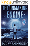 The Unmaking Engine (The World Walker Series Book 2) (English Edition)