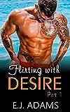 Flirting with Desire Part 1 (Flirting with Desire Series)