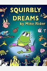 Squirbly Dreams Kindle Edition