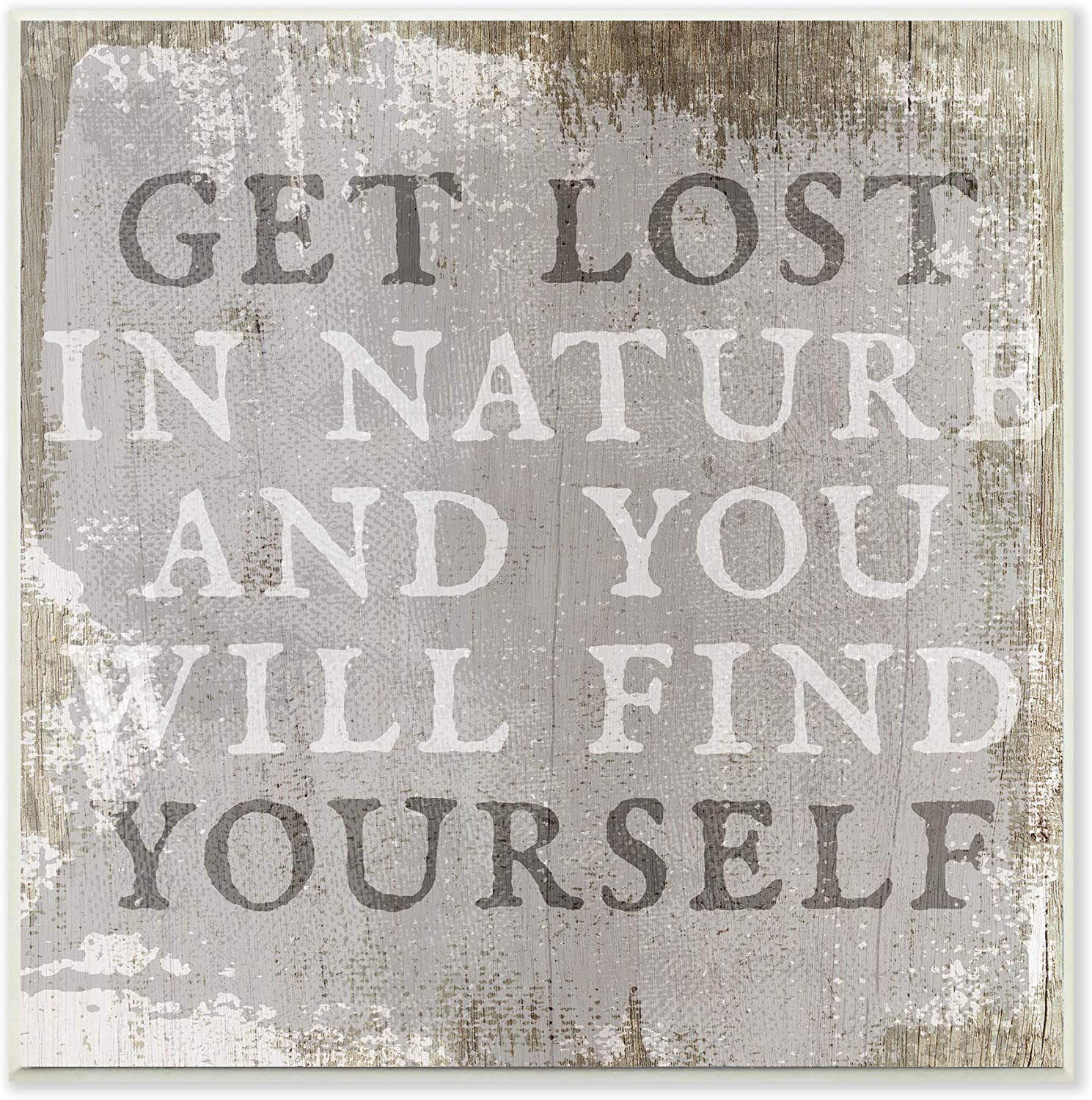 Stupell Industries Get Lost in Nature Phrase Grey Rustic Distress 12 x 12 Design by Daphne Polselli Wall Plaque