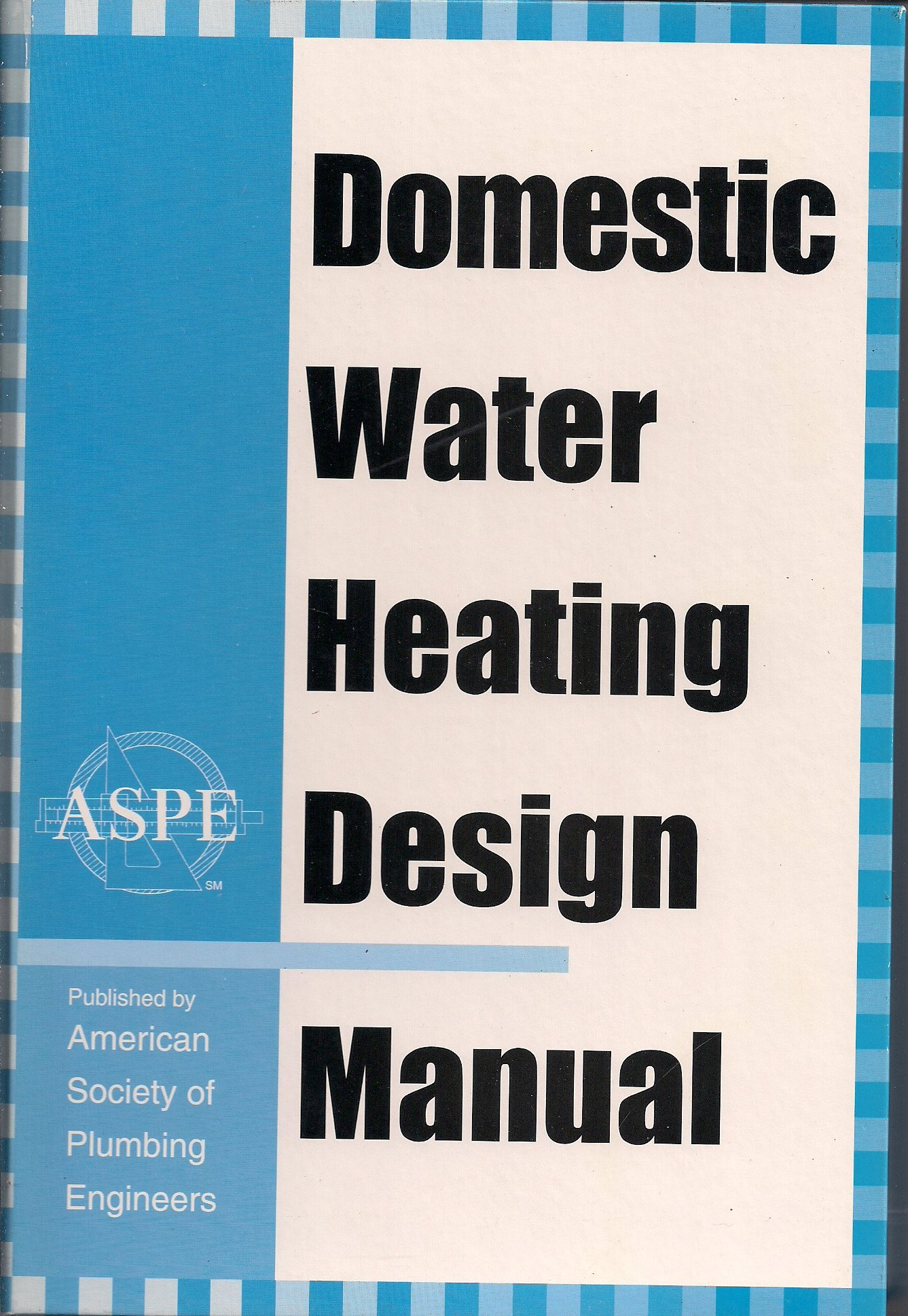 Domestic Water Heating Design Manual: American Society of Plumbing on hot water heater installation guide, water tank wiring diagram, hot water heater voltage, hot water heater connector, water heater system diagram, hot water heater trouble shooting, hot water heater pressure relief valve, hot water tank hook up, water pump wiring diagram, hot water heater thermostat testing, hot water heater power, hot water heater not heating, water heater schematic diagram, hot water heater relay, hot water boiler heating system diagram, hot water heaters electric, heat pump water heater diagram, hot water heater generator, water heater installation diagram,