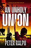 An Unholy Union: A White Collar Crime Thriller