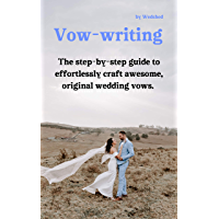 Vow-writing: The step-by-step guide to effortlessly craft awesome, original wedding vows (Wedding Planning with Wedshed)