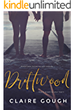 Driftwood: sometimes following you dreams means breaking your heart (The Driftwood series Book 1)