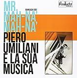 Mr. Mah-Nà Mah-Nà. Piero Umiliani e la sua musica