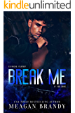 Break Me : A Bad Boy Good Girl Standalone Romance