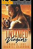Untamed Virgins (Mountain Men of Bear Valley Book 1)