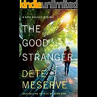The Good Stranger (A Kate Bradley Mystery Book 3)