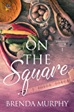 On the Square (University Square Book 1)
